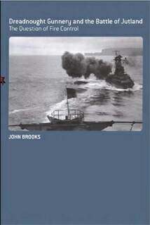 Dreadnought gunnery and the battle of Jutland [Naval policy and history-32]