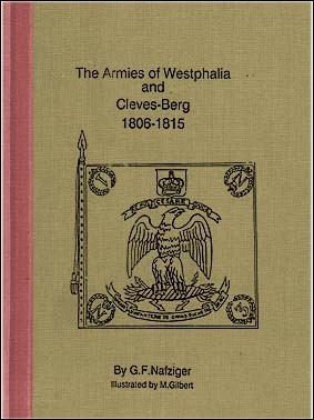 The Armies Of Westphalia and Cleves-Berg 1806-1815