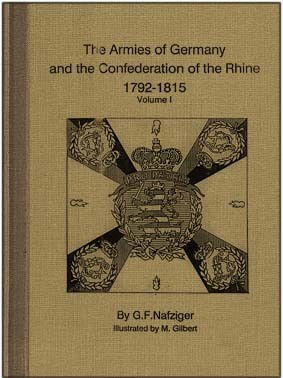 The Armies Of Germany And The Confederation Of The Rhine 1792-1815 (Vol. 1)