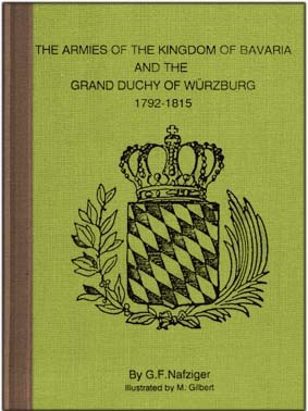 The Armies Of  the Kingdom of Bavaria and the Grand Duchy of Wurzburg 1792-1815