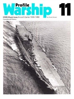 HMS Illustrious Aircraft Carrier 1939-1956 [Warship Profile 11]