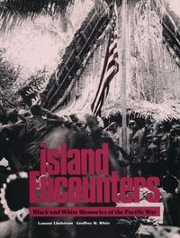 Island Encounters: Black and White Memories of the Pacific War