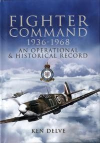 Fighter Command 1936 - 1968: An Operational and Historical Record
