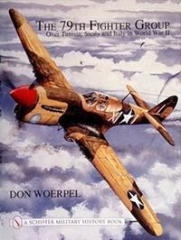 The 79th Fighter Group: Over Tunisia, Sicily, and Italy in World War II