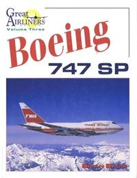 Boeing 747SP (Great Airliners Series, Vol. 3)
