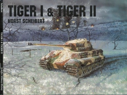 Tiger I & Tiger II ( Schiffer Publishing)