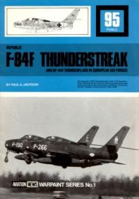 Republic F-84F Thunderstreak and RF-84F Thunderflash in European Air Forces (Warpaint Series No.1)