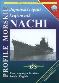 Profile Morskie 61: Japonski Ciezki Krazownik Nachi - the Japanese Heavy Cruiser Nachi