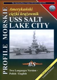 Profile Morskie 62: Amerykanski ciezki krazownik USS Salt Lake City - The American Heavy Cruiser USS Salt Lake City
