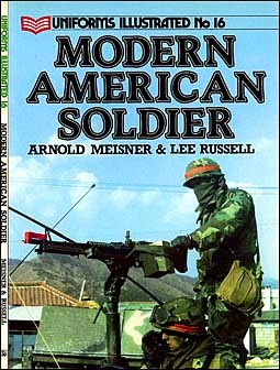 Uniforms Illustrated 16 - The Modern American Soldier