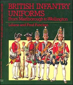 British Infantry Uniforms: From Marlborough to Wellington