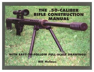 The 50 Caliber Rifle construction manual