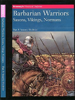 Brassey's History of Uniforms - Babarian Warriors - Saxons, Vikings, Normans
