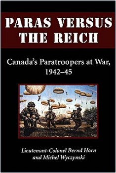 Paras Versus the Reich: Canada's Paratroopers at War, 1942-45