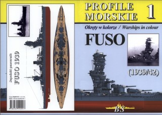 Japanese Battleship FUSO (1939/1942) : Profile Morskie 1 (Warships In Colours)