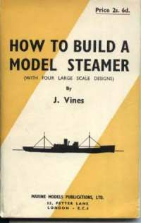 How to Build a Model Steamer (with four large scale designs)