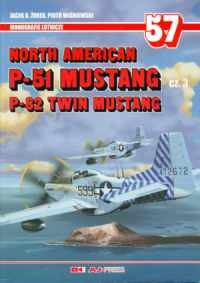 North American P-51 Mustang cz. 3. North American P-82 Twin Mustang (Monografie Lotnicze 57)