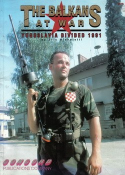 Concord Publications 2010 Firepower Pictorials 1992 The Balkans at War Yugoslavia Divided 1991