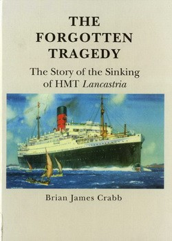 The Forgotten Tragedy The Story of the Sinking of HMT Lancastria [Shaun Tyas]