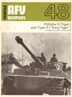 "PzKpfw VI Tiger I and Tiger II (""King Tiger"") (AFV Weapons Profile 48)"