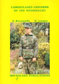 Camouflaged Uniforms of the Wehrmacht [Iso - Galago Publications]
