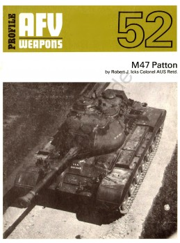 M47 Patton [AFV Weapons Profile 52]