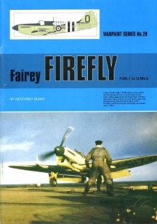 Fairey Firefly  F.Mk1 to U.Mk.9 (Warpaint Series No. 28)