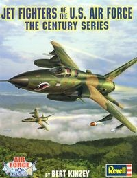 Jet Fighters of the U.S. Air Force: The Century Series