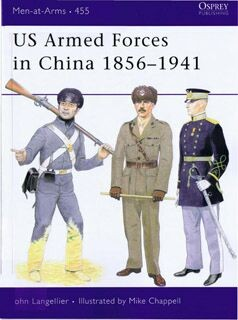 Osprey Men at Arms 455 - US Armed Forces in China 1856-1941