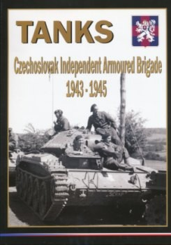 Tanks: Czechoslovak Independent Armoured Brigade 1943-1945