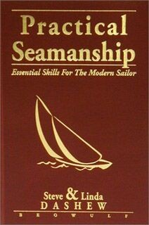 Practical Seamanship: Essential Skills for the Modern Sailor