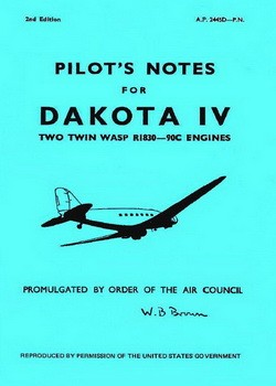 Pilot's Notes C-47 Dakota IV Two Twin Wasp R1830-90C