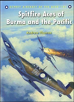 Aircraft of the Aces 87 - Spitfire Aces of Burma and the Pacific