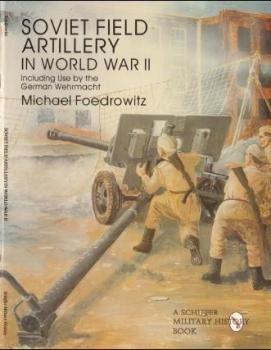 Soviet field artillery in World War 2 [Schiffer Military History]