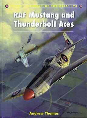 Osprey Aircraft of the Aces Series 093-RAF Mustang Thunderbolt Aces