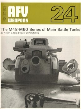 M48-M60 Series Of Main Battle Tanks (AFV Weapons Profile 24)