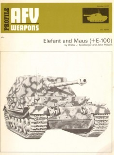 Elefant and Maus (+E-100) (AFV Weapons Profile 61)