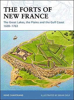 Osprey Fortress 93 - The Forts of New France. The Great Lakes, the Plains and the Gulf Coast 1600–1763