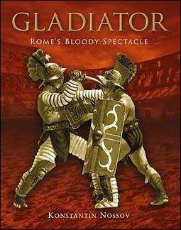 Osprey General Military - Gladiator.Rome's Bloody Spectacle
