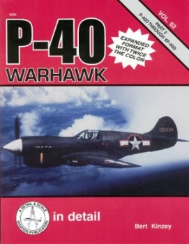 P-40 Warhawk in detail & scale, Part 2: P-40D through XP-40Q (D&S Vol. 62)