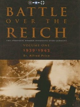 Battle Over The Reich - The Strategic Air Offensive Over Germany vol.1 1939-1943