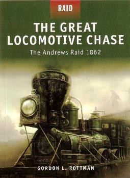 Osprey Raid 5 - The Great Locomotive Chase – The Andrews Raid 1862