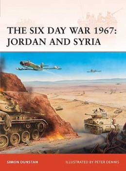 Osprey Campaign 216 - The Six Day War 1967: Jordan and Syria