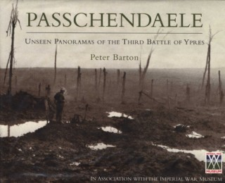 Passchendaele: Unseen Panoramas of the Third Battle of Ypres
