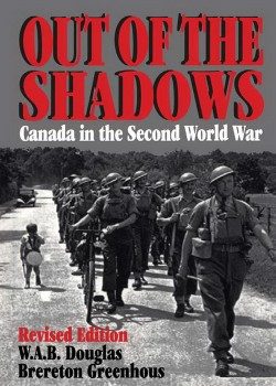 Out of the shadows Canada in the Second World War