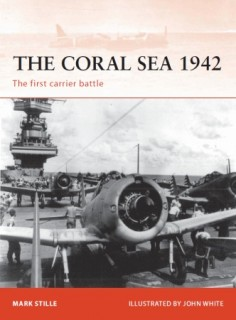 Osprey Campaign 214 - The Coral Sea 1942: The First Carrier Battle (Osprey Campaign 214)