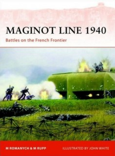 Osprey Campaign 218 - Maginot Line 1940: Battles on the French Frontier