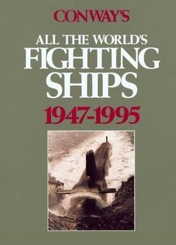 Conway's All the World's Fighting Ships 1947-1995