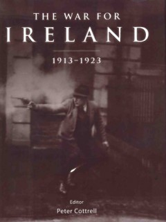 The War for Ireland 1913 - 1923 (Osprey General Military)