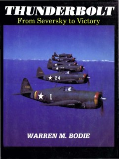 Republic's P-47 Thunderbolt: From Seversky to Victory